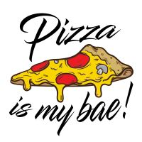Pizza is my Bae - DeinDesign