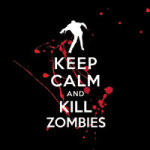 Keep calm and kill Zombies - DeinDesign