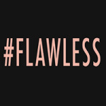 #FLAWLESS - DeinDesign